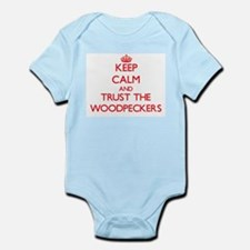 Keep calm and Trust the Woodpeckers Body Suit