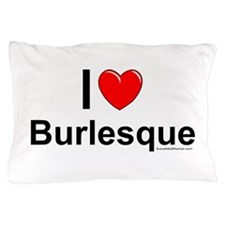 Burlesque Pillow Case