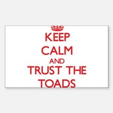 Keep calm and Trust the Toads Decal
