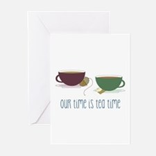 our time is tea time Greeting Cards