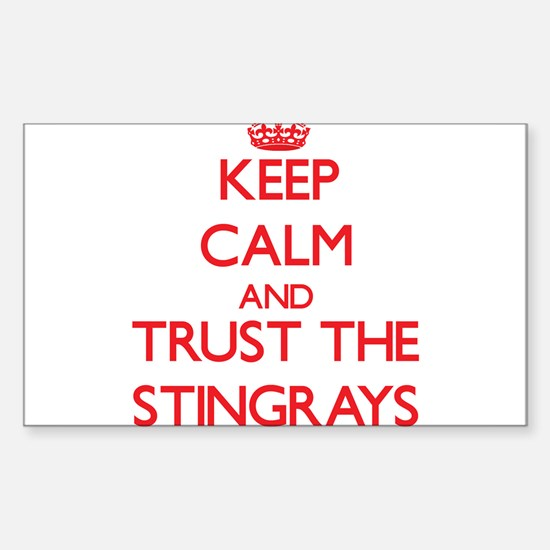 Keep calm and Trust the Stingrays Decal