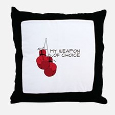 MY WEAPON OF CHOICE Throw Pillow