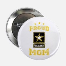 """US Army proud Mom 2.25"""" Button"""