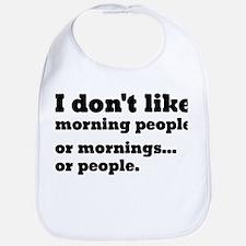 I Don't Like Morning People Bib