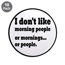 """I Don't Like Morning People 3.5"""" Button (10 pack)"""