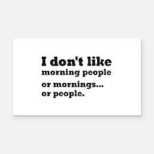 I Don't Like Morning People Rectangle Car Magnet