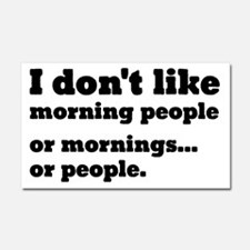 I Don't Like Morning People Car Magnet 20 x 12