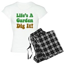 Lifes A Garden Dig It Pajamas