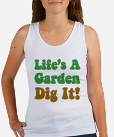 Lifes A Garden Dig It Tank Top