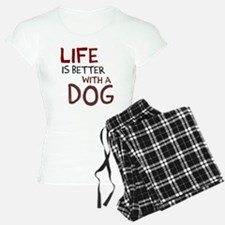 Life is better with a dog Pajamas