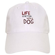 Life is better with a dog Baseball Baseball Cap