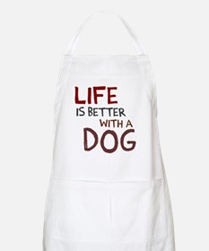 Life is better with a dog Apron