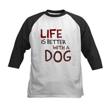 Life is better with a dog Tee
