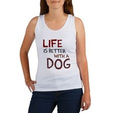 Life is better with a dog Women's Tank Top