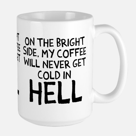 Coffee never get cold Large Mug