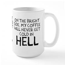 Coffee never get cold Mug