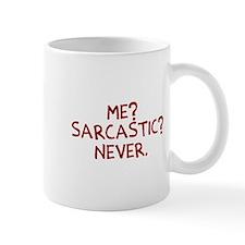 Me? Sarcastic? Never. Mug