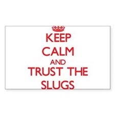 Keep calm and Trust the Slugs Decal
