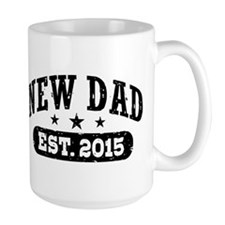 New Dad Est. 2015 Ceramic Mugs