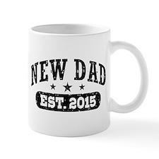 New Dad Est. 2015 Small Mugs