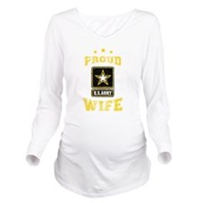 US Army proud Wife Long Sleeve Maternity T-Shirt