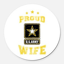 US Army proud Wife Round Car Magnet