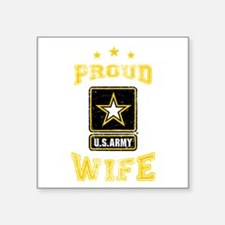 "US Army proud Wife Square Sticker 3"" x 3"""