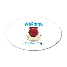Warning, I Throw Clay! Wall Decal