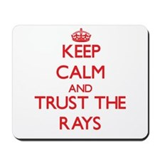 Keep calm and Trust the Rays Mousepad