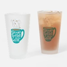 Stop and Smell the Coffee Drinking Glass