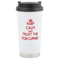 Keep calm and Trust the Porcupines Travel Mug