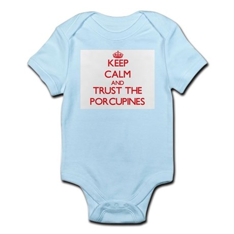 Keep calm and Trust the Porcupines Body Suit