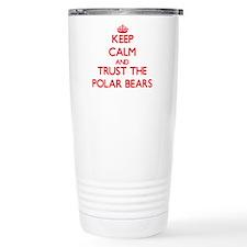 Keep calm and Trust the Polar Bears Travel Mug