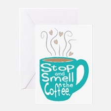 Stop and Smell the Coffee Greeting Cards