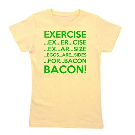 Exercise Eggs Are Sides Bacon Girl's Tee