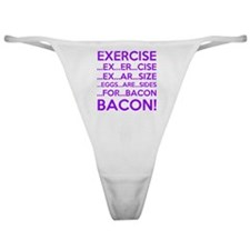Exercise Eggs Are Sides Bacon Classic Thong