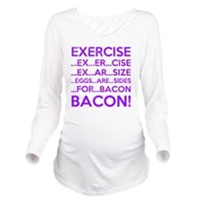 Exercise Eggs Are Si Long Sleeve Maternity T-Shirt
