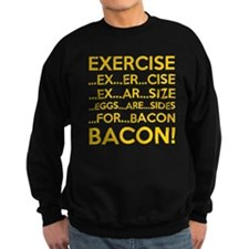 Exercise Eggs Are Sides Bacon Sweatshirt