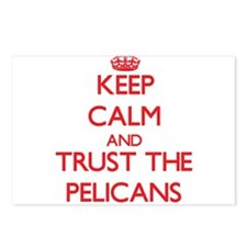 Keep calm and Trust the Pelicans Postcards (Packag