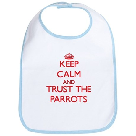 Keep calm and Trust the Parrots Bib