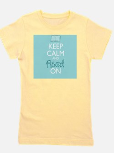 Keep Calm and Read On Girl's Tee