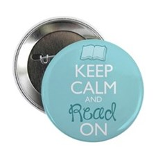 "Keep Calm And Read On 2.25"" Button"