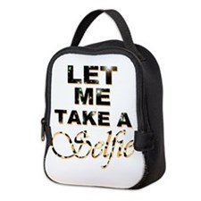 but first let me take a selfie Neoprene Lunch Bag