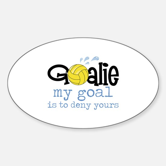 My Goal Is To Deny Yours Decal