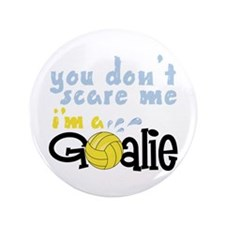 "You Dont Scare Me Im A Goalie 3.5"" Button (100 pac"