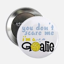 """You Dont Scare Me Im A Goalie 2.25"""" Button"""