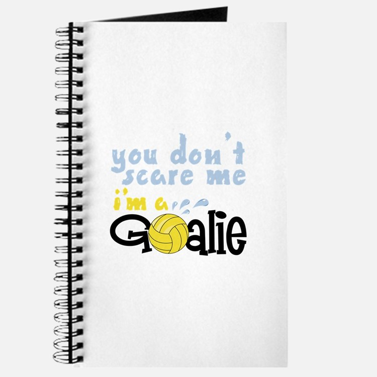 You Dont Scare Me Im A Goalie Journal