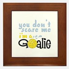 You Dont Scare Me Im A Goalie Framed Tile
