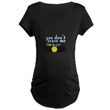 You Dont Scare Me Im A Goalie Maternity T-Shirt