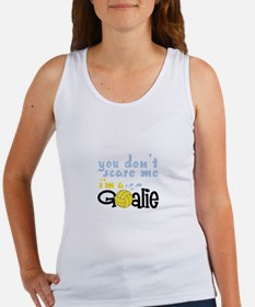 You Dont Scare Me Im A Goalie Tank Top